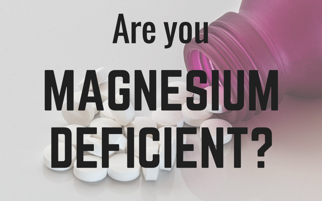 Overlooked Vitamins & Minerals: Magnesium